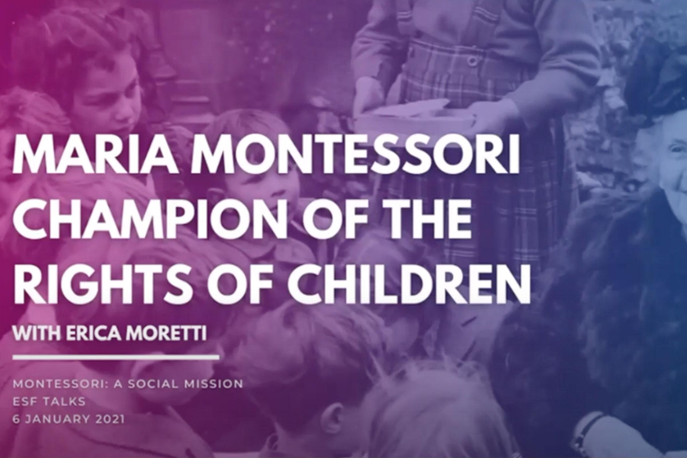 Maria Montessori Champion of the Rights of Children